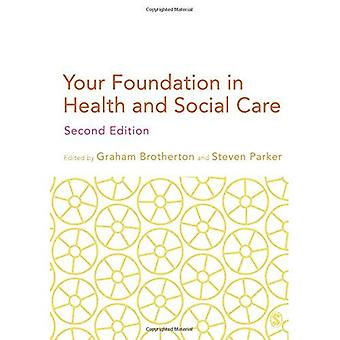 Your Foundation in Health and Social Care