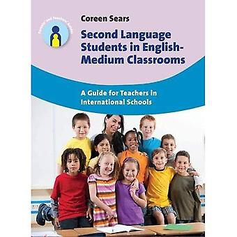 Second Language Students in English-Medium Classrooms: A Guide for Teachers in International Schools (Parents'...