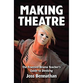 Machen Theater: Das ausgefranste Drama Lehrerhandbuch zu entwickeln