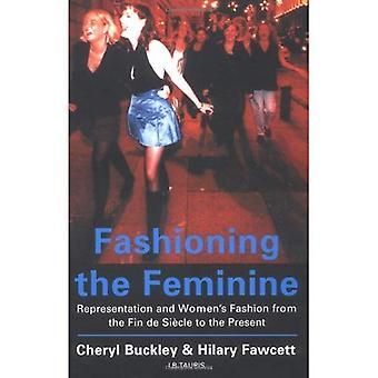 Das Feminine Gestaltung: Darstellung und Damenmode aus dem Fin De siècle bis in die Gegenwart