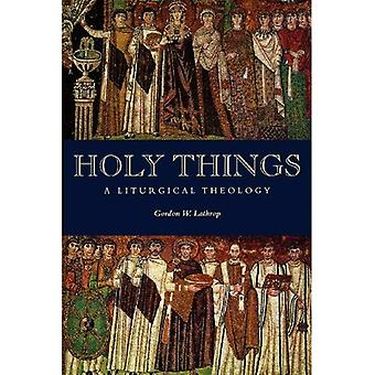 Holy Things: Liturgical Theology