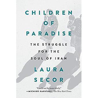 Kinderen van het paradijs: de strijd voor de ziel van Iran