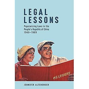 Legal Lessons: Popularizing Laws in the People's Republic of China, 1949-1989 (Harvard East Asian Monographs)