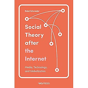 Social Theory After the Internet: Media, Technology,� and Globalization
