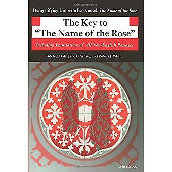 La clé pour le nom de la Rose: y compris des traductions de tous les Passages Non anglophones (Ann Arbor Paperbacks)