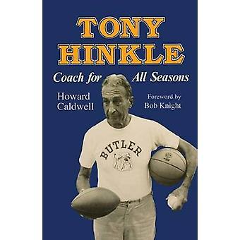Tony Hinkle Coach for All Seasons by Caldwell & Howard