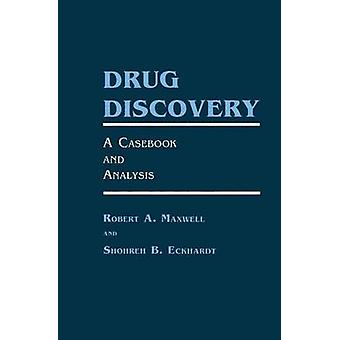 Drug Discovery  A Casebook and Analysis by Maxwell & Robert A.