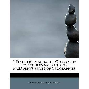 En lärare handbok av geografi att åtfölja Tarr och McMurrys serie av geografiska områden av McMurry & Charles Alexander