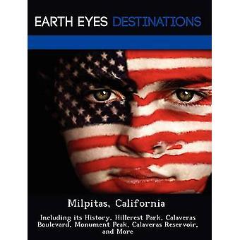 Milpitas Kalifornien inklusive dess historia Hillcrest Park Calaveras Boulevard Monument Peak Calaveras reservoar och mer av svart & Johnathan