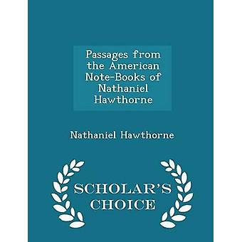 Passages from the American NoteBooks of Nathaniel Hawthorne  Scholars Choice Edition by Hawthorne & Nathaniel