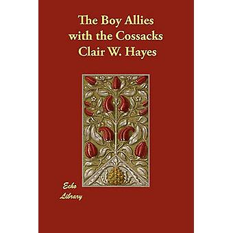 The Boy Allies with the Cossacks by Hayes & Clair W.