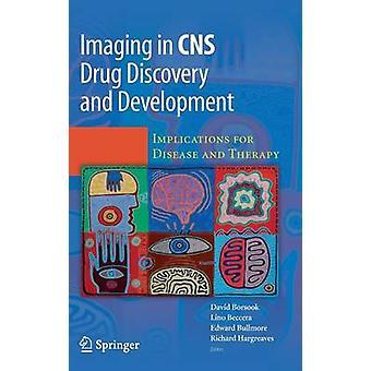 Imaging i CNS läkemedelsforskning och utveckling konsekvenser för sjukdom och behandling av Borsook & D.