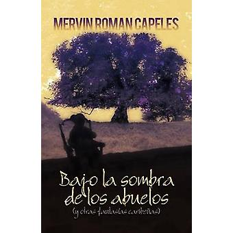 Bajo La Sombra de Los Abuelos Y Otras Fantasien Caribenas von Roman & Mervin