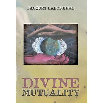 Divine Mutuality by Labossiere & Jacques