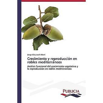 Crecimiento y reproduccin nl robles mediterraneos door Albuixech Mart Jorge