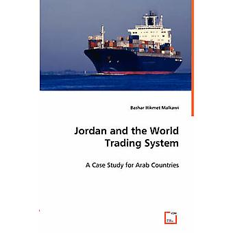 Jordan and the World Trading System by Malkawi & Bashar Hikmet