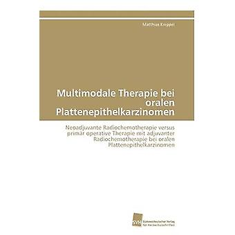 Multimodale Therapie bei oralen Plattenepithelkarzinomen da Kreppel Matthias