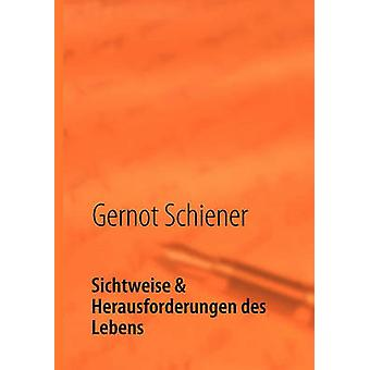 Sichtweise  Herausforderungen des Lebens by Schiener & Gernot