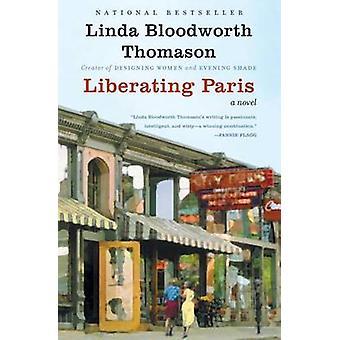 Liberating Paris by Linda Bloodworth Thomason - 9780060596736 Book