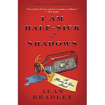 I Am Half-Sick of Shadows by Alan Bradley - 9780385344029 Book