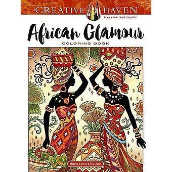 Creative Haven African Glamour Coloring Book by Creative Haven Africa