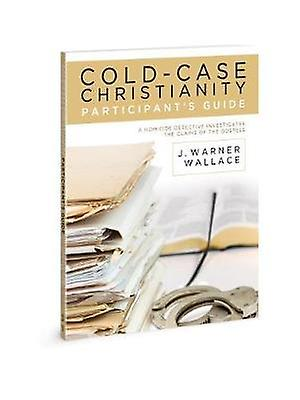 Cold-Case Christianity Participant's Guide - A Homicide Detective Inve