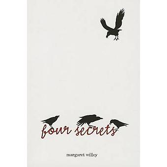 Four Secrets by Margaret Willey - 9781467716260 Book