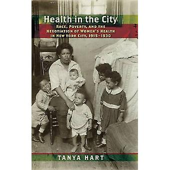 Health in the City - Race - Poverty - and the Negotiation of Women's H