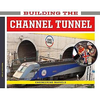 Building the Channel Tunnel by Kelly Doudna - 9781532111099 Book