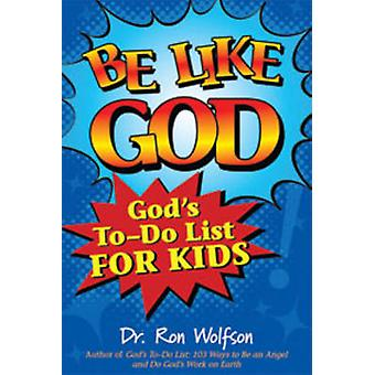 Be Like God - Gods To-do List for Kids by Ron Wolfson - 9781580235105