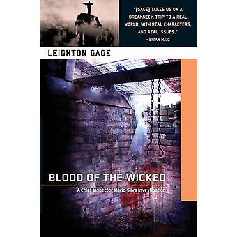 Blood of the Wicked by Leighton Gage - 9781616951801 Book