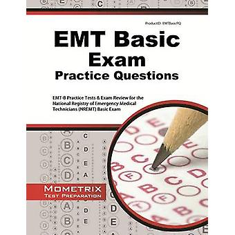 EMT Basic Exam Practice Questions - EMT-B Practice Tests and Review fo