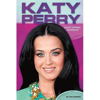 Katy Perry - Chart-Topping Superstar by Lisa Owings - 9781624035463 Bo