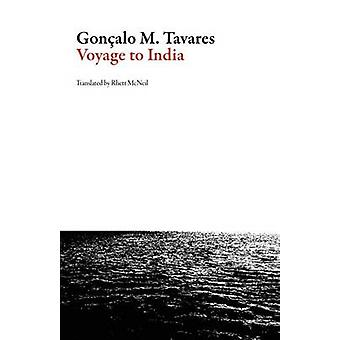 Voyage to India by Goncalo M Tavares - Rhett McNeil - 9781628971606 B