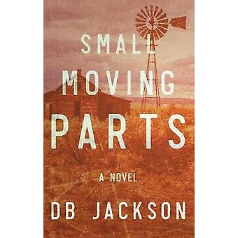 Small Moving Parts by D B Jackson - 9781683367826 Book