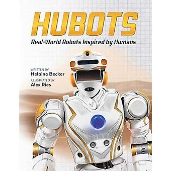 Hubots - Real-World Robots Inspired by Humans by Hubots - Real-World Ro