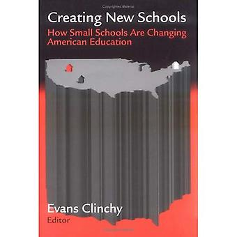 Creating New Schools: How Small Schools are Changing American Education