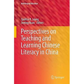 Perspectives on Teaching and Learning Chinese Literacy in China by Leung & Cynthia