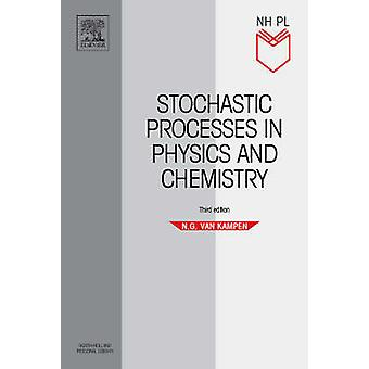 Stochastic Processes in Physics and Chemistry by Van Kampen & N. G.