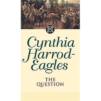 The Question by Cynthia HarrodEagles