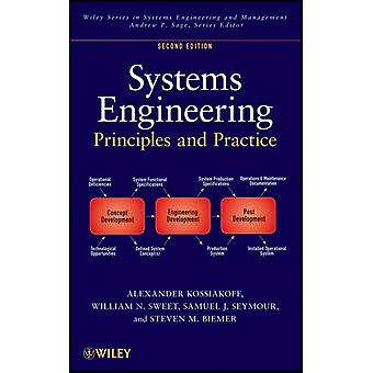 Systems Engineering Principles and Practice (Wiley Series in Systems Engineering and Management) (Hardcover) by Kossiakoff Alexander Sweet William N. Seymour Sam Biemer Steven M.