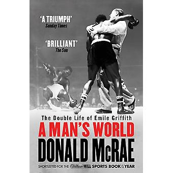 A Man's World: The Double Life of Emile Griffith (Paperback) by McRae Donald