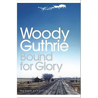 Bound for Glory by Woody Guthrie - Joe Klein - 9780141187228 Book