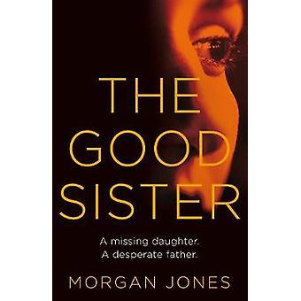 The Good Sister by The Good Sister - 9780230769854 Book