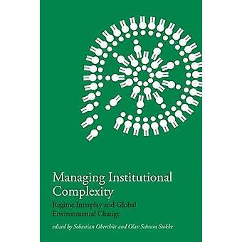 Gérer la complexité institutionnelle - régime Interplay et Global Enviro