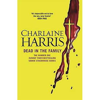 Dead in the Family - A True Blood Novel by Charlaine Harris - 97805751