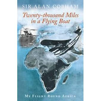 وعشرين ألف ميل في قارب الطيران-جولة رحلتي أفريقيا بعلاء