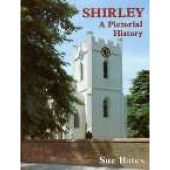 Shirley - A Pictorial History by Sue Bates - 9780850338690 Book