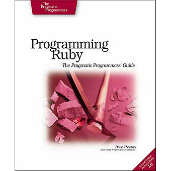 Programming Ruby - The Pragmatic Programmers' Guide (2nd) by Dave Thom