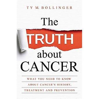 La vérité sur le Cancer - ce que vous devez savoir sur l'histoire du Cancer